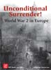 Unconditional Surrender! World War 2 in Europe 2nd Print
